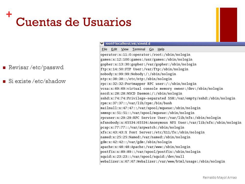 Cuentas de Usuarios Revisar /etc/passwd Si existe /etc/shadow