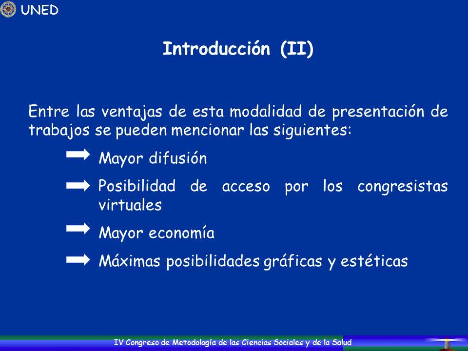 UNED Introducción (II) Entre las ventajas de esta modalidad de presentación de trabajos se pueden mencionar las siguientes: