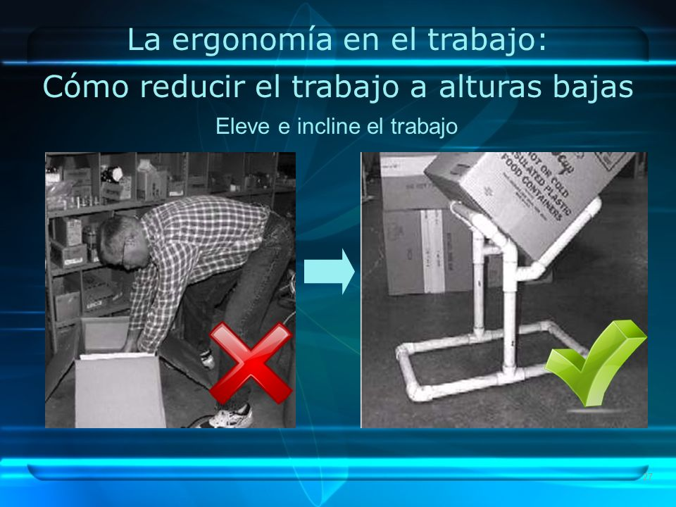 La ergonomía en el trabajo: Cómo reducir el trabajo a alturas bajas