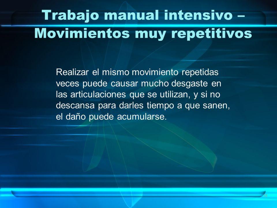 Trabajo manual intensivo – Movimientos muy repetitivos