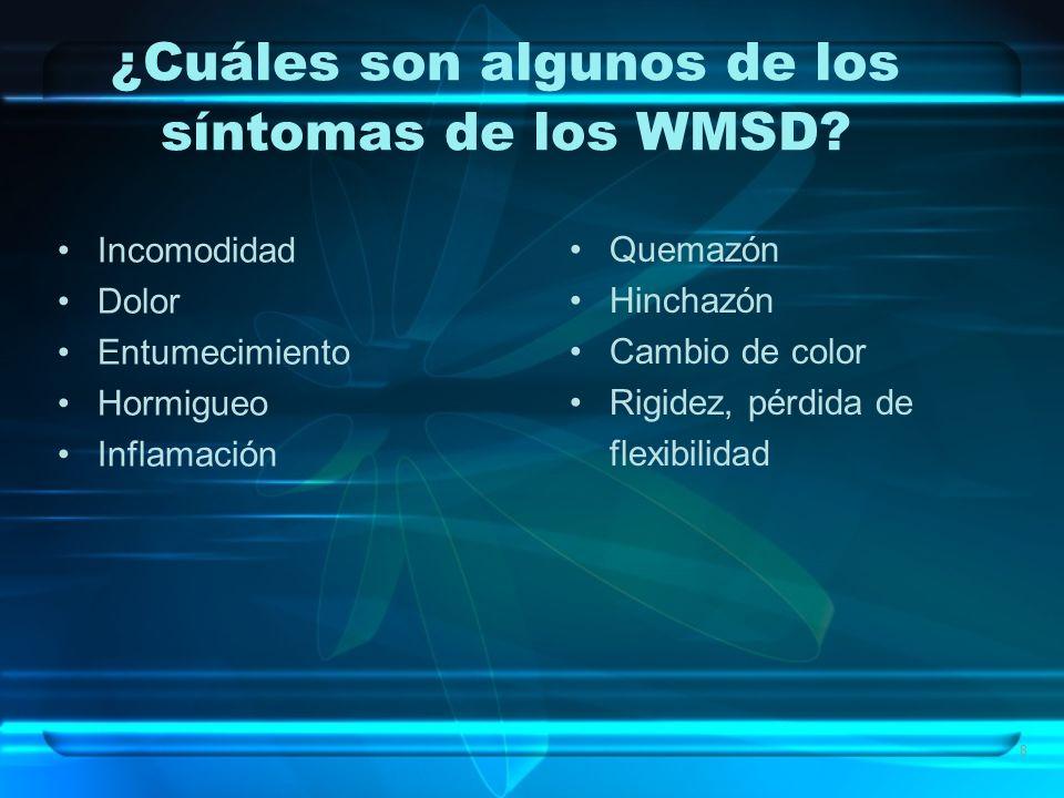 ¿Cuáles son algunos de los síntomas de los WMSD