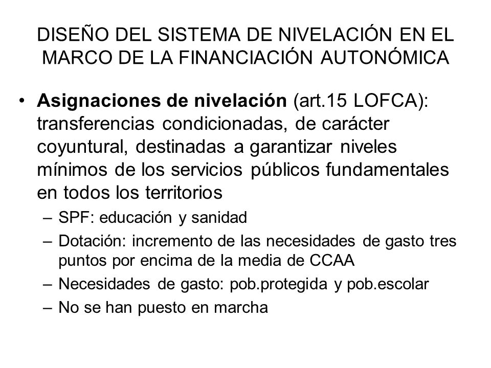 DISEÑO DEL SISTEMA DE NIVELACIÓN EN EL MARCO DE LA FINANCIACIÓN AUTONÓMICA