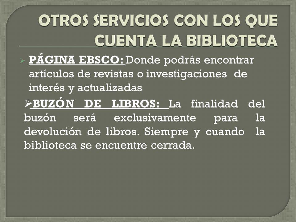 OTROS SERVICIOS CON LOS QUE CUENTA LA BIBLIOTECA