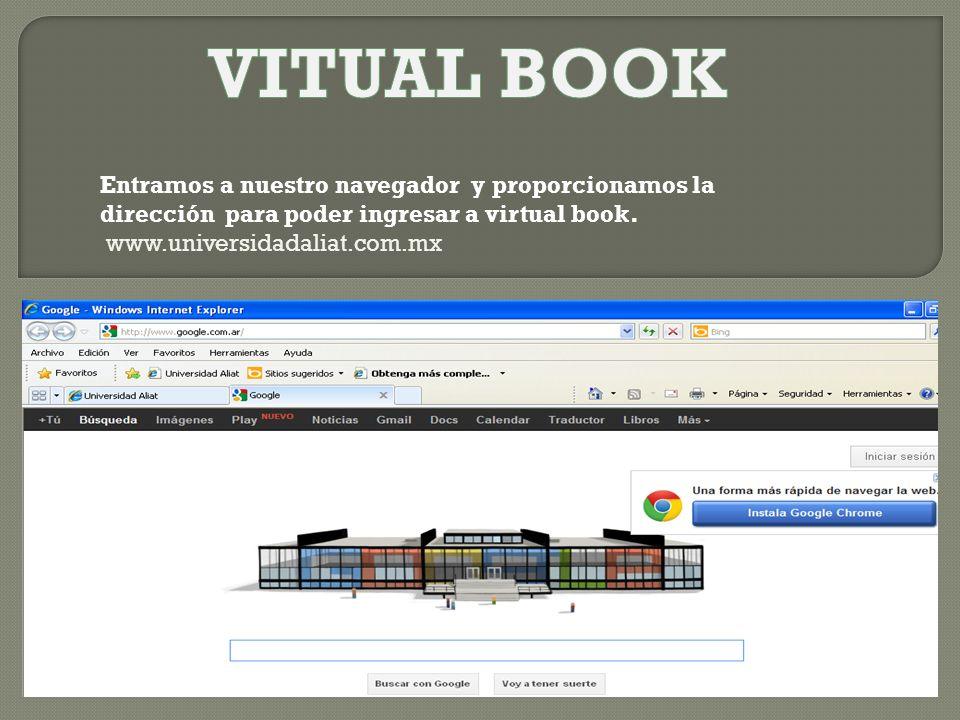 VITUAL BOOK Entramos a nuestro navegador y proporcionamos la dirección para poder ingresar a virtual book.