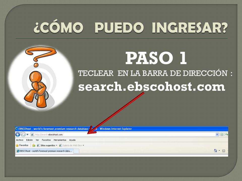 PASO 1 ¿CÓMO PUEDO INGRESAR search.ebscohost.com