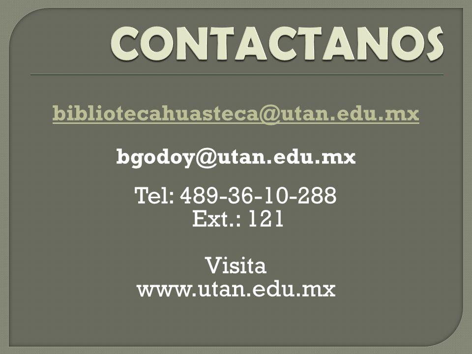 CONTACTANOS Tel: 489-36-10-288 Ext.: 121 Visita www.utan.edu.mx