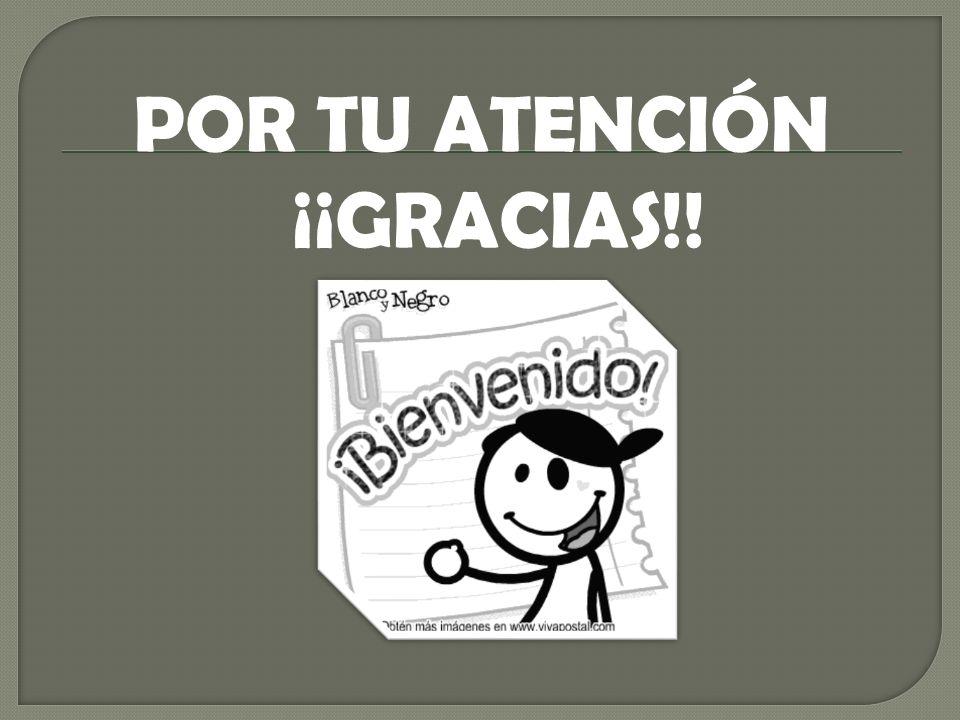 POR TU ATENCIÓN ¡¡GRACIAS!!