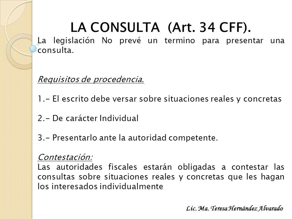 LA CONSULTA (Art. 34 CFF). La legislación No prevé un termino para presentar una consulta. Requisitos de procedencia.
