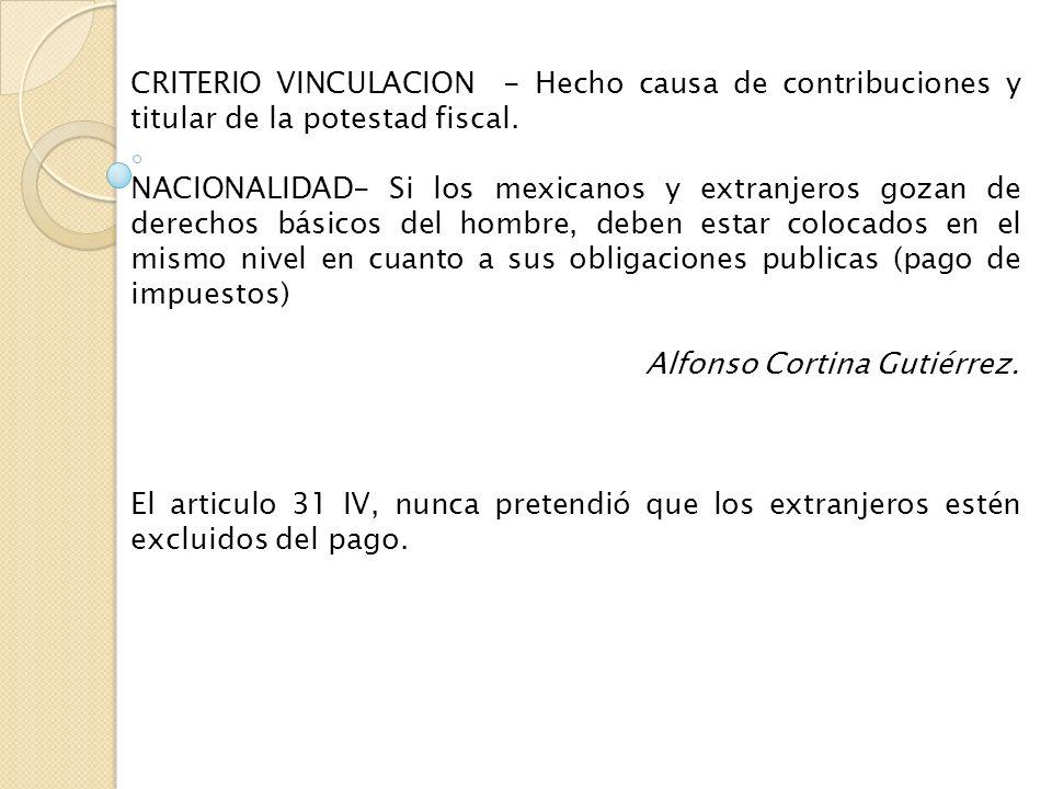 CRITERIO VINCULACION - Hecho causa de contribuciones y titular de la potestad fiscal.