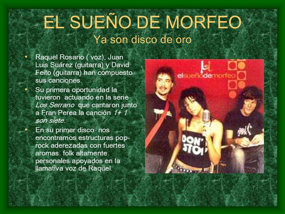 EL SUEÑO DE MORFEO Ya son disco de oro