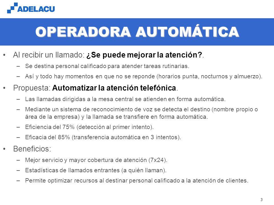 OPERADORA AUTOMÁTICA Al recibir un llamado: ¿Se puede mejorar la atención . Se destina personal calificado para atender tareas rutinarias.