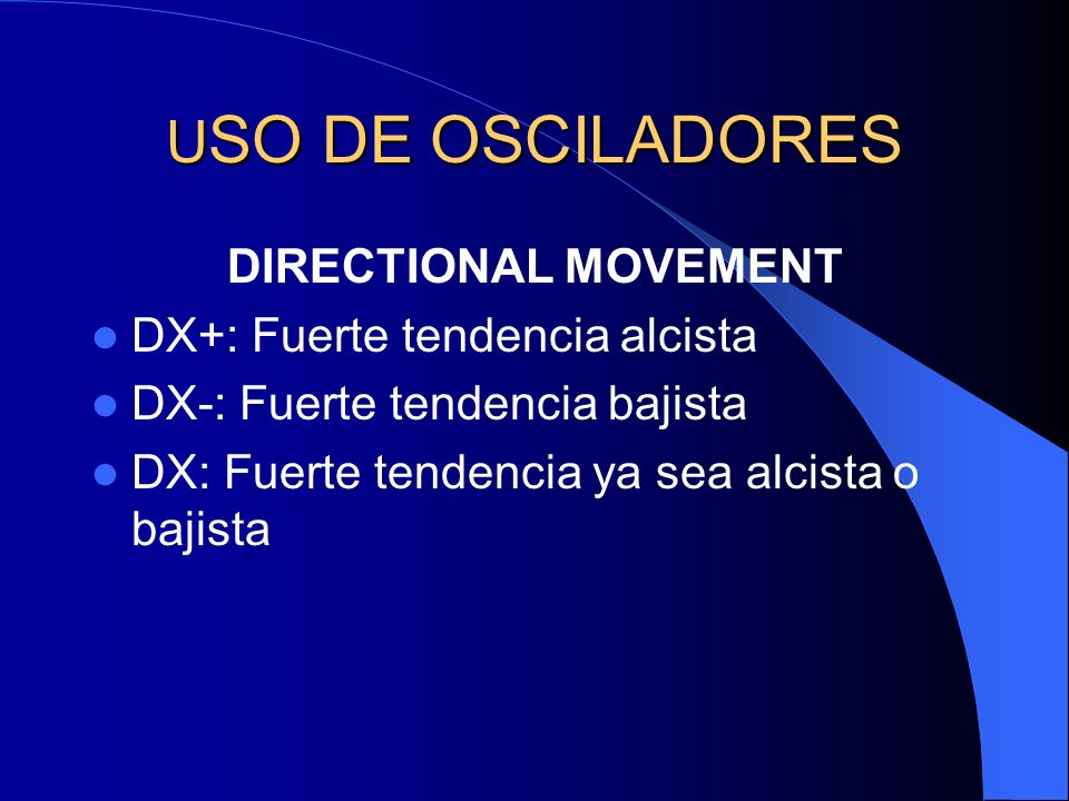 USO DE OSCILADORES DIRECTIONAL MOVEMENT DX+: Fuerte tendencia alcista