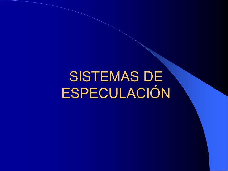 SISTEMAS DE ESPECULACIÓN