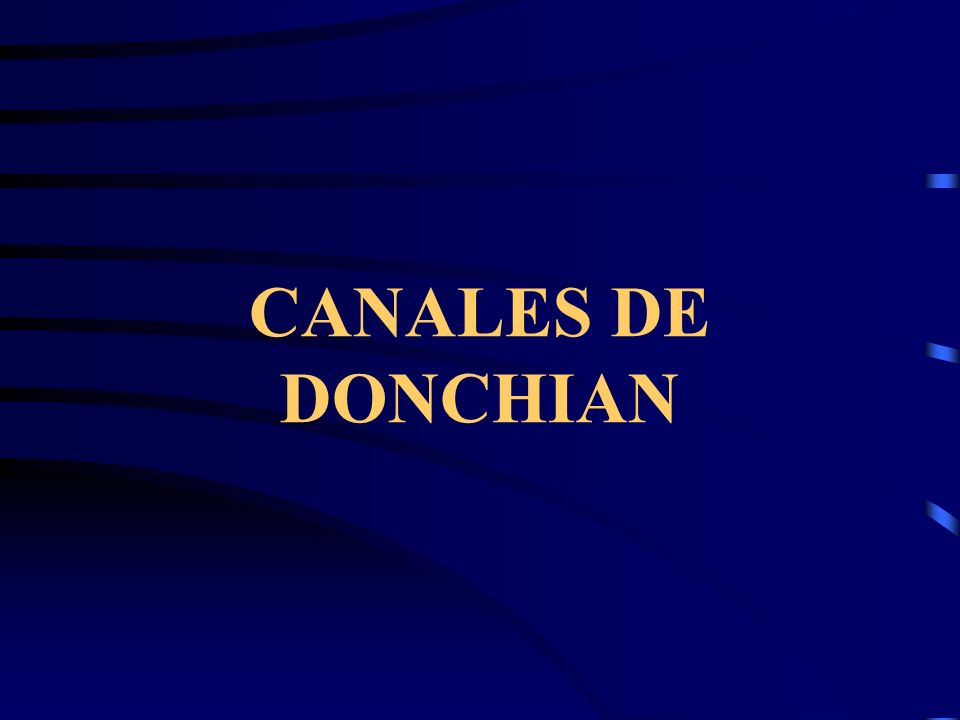 CANALES DE DONCHIAN