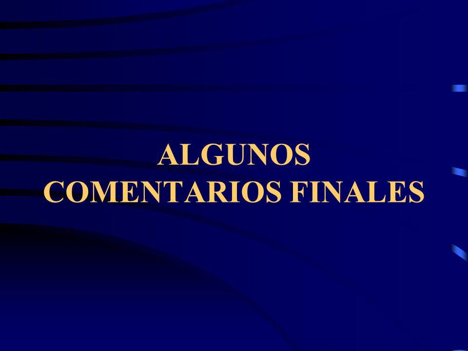 ALGUNOS COMENTARIOS FINALES