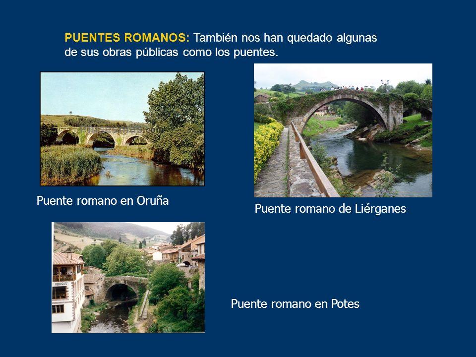 PUENTES ROMANOS: También nos han quedado algunas de sus obras públicas como los puentes.
