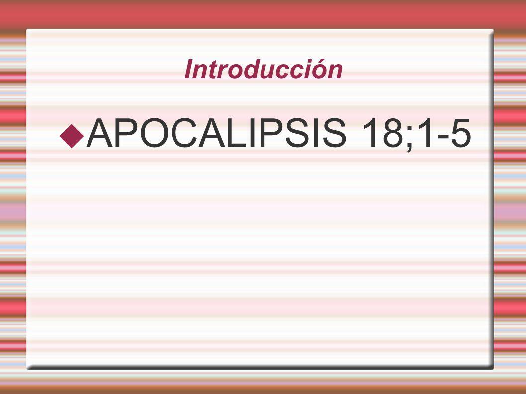 Introducción APOCALIPSIS 18;1-5