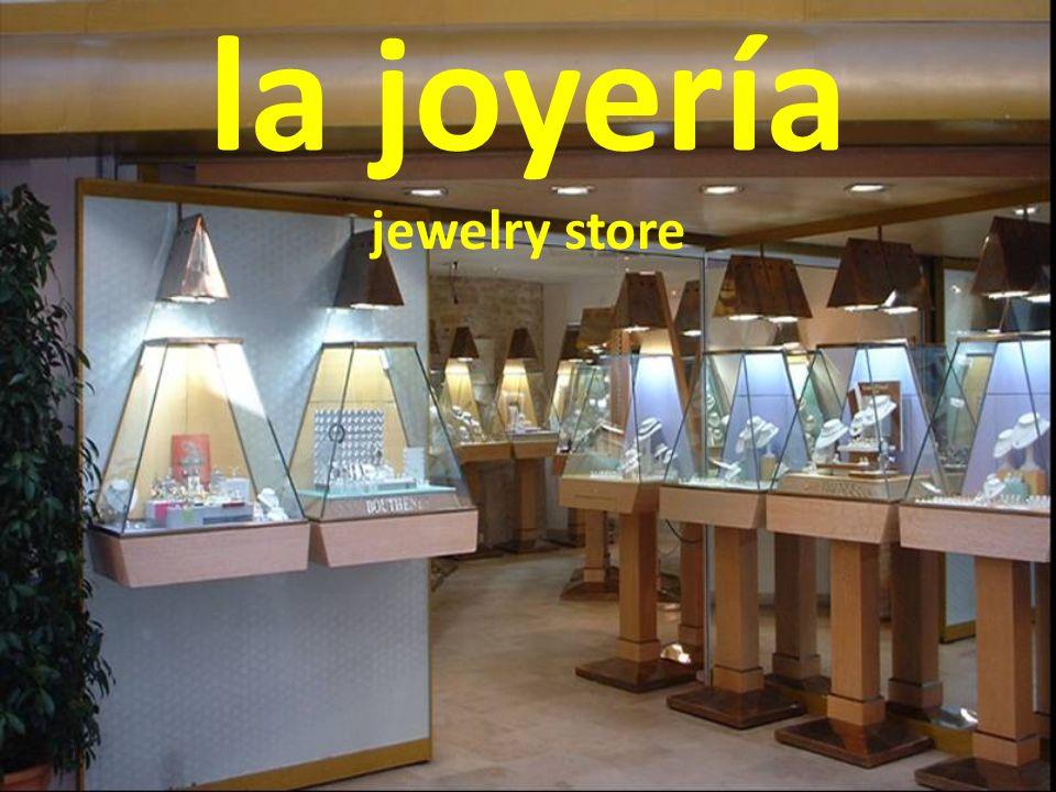 la joyería jewelry store
