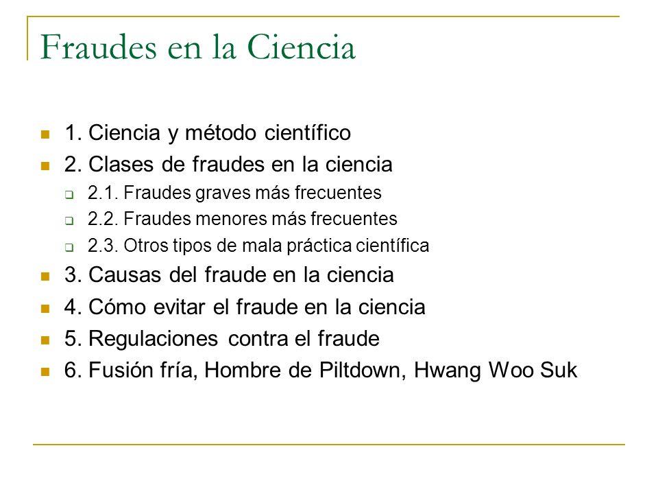 Fraudes en la Ciencia 1. Ciencia y método científico