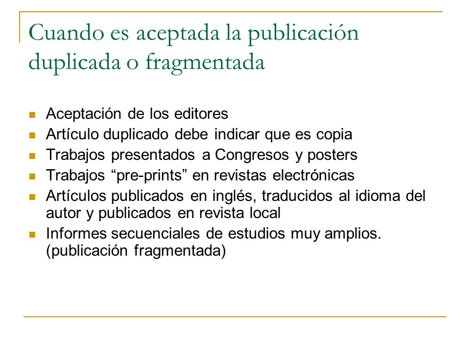 Cuando es aceptada la publicación duplicada o fragmentada
