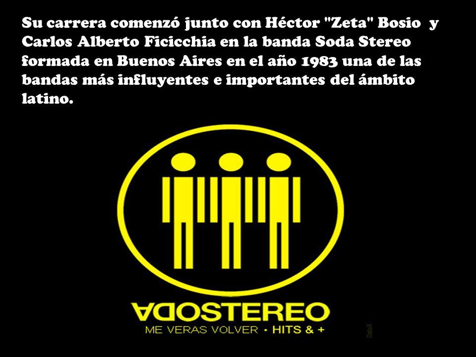 Su carrera comenzó junto con Héctor Zeta Bosio y Carlos Alberto Ficicchia en la banda Soda Stereo formada en Buenos Aires en el año 1983 una de las bandas más influyentes e importantes del ámbito latino.