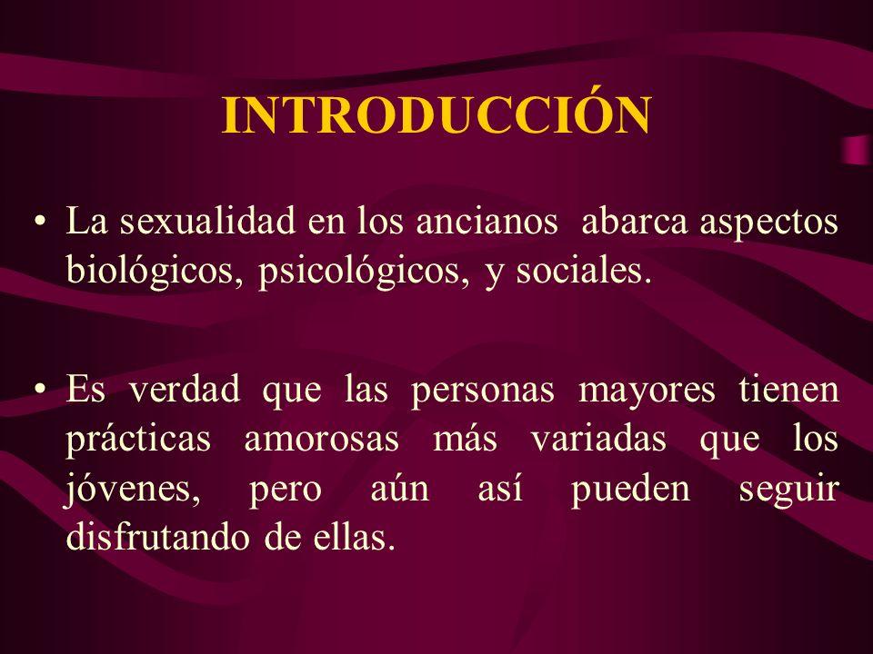 INTRODUCCIÓNLa sexualidad en los ancianos abarca aspectos biológicos, psicológicos, y sociales.