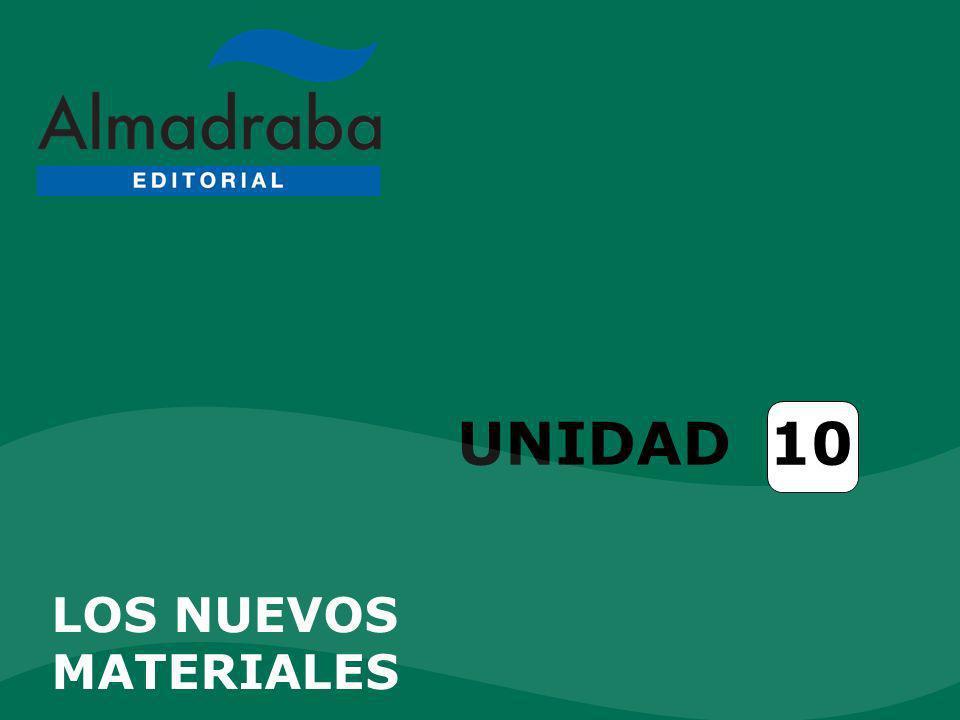 UNIDAD 10 LOS NUEVOS MATERIALES