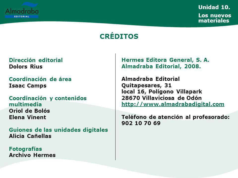 CRÉDITOS Unidad 10. Los nuevos materiales Dirección editorial