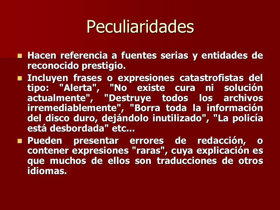 Peculiaridades Hacen referencia a fuentes serias y entidades de reconocido prestigio.