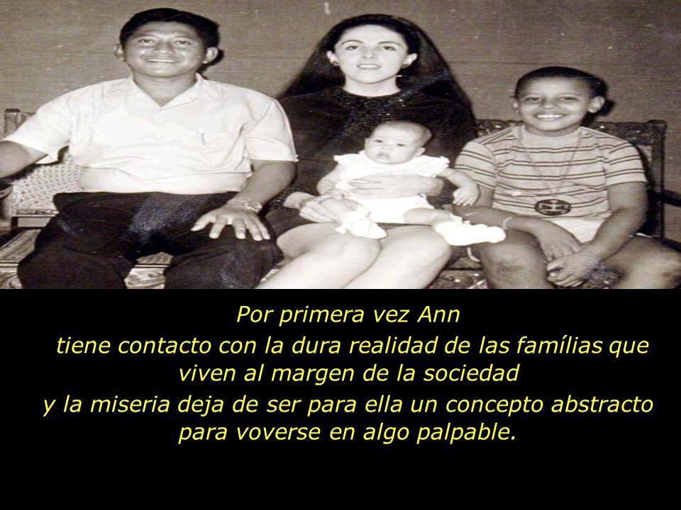 Por primera vez Ann tiene contacto con la dura realidad de las famílias que viven al margen de la sociedad.