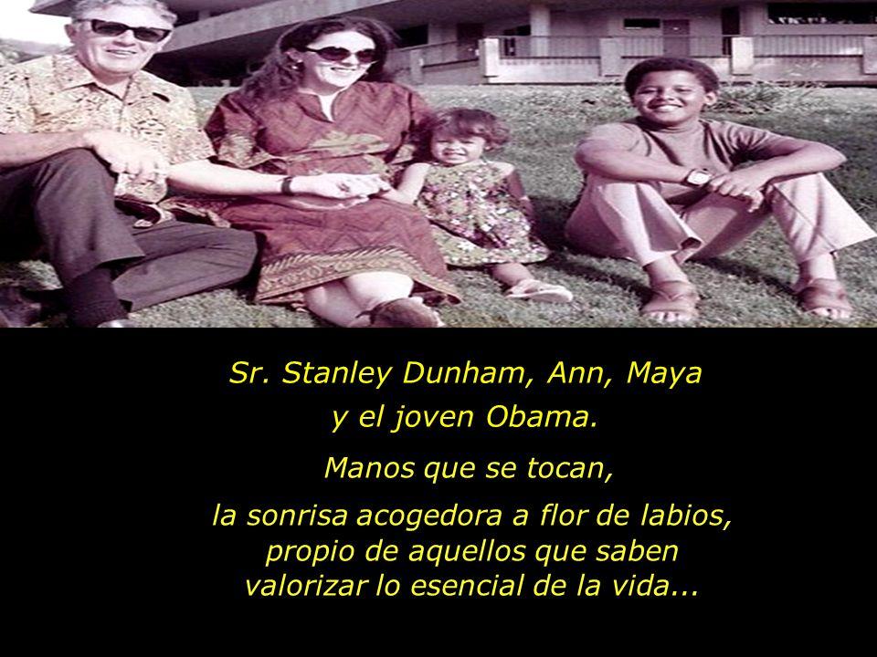 Sr. Stanley Dunham, Ann, Maya