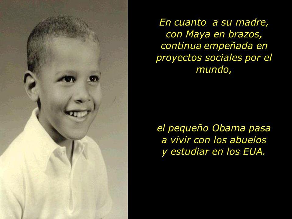 el pequeño Obama pasa a vivir con los abuelos y estudiar en los EUA.