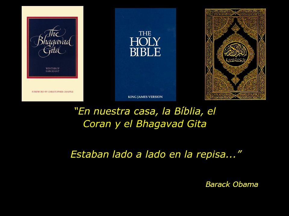 En nuestra casa, la Bíblia, el Coran y el Bhagavad Gita