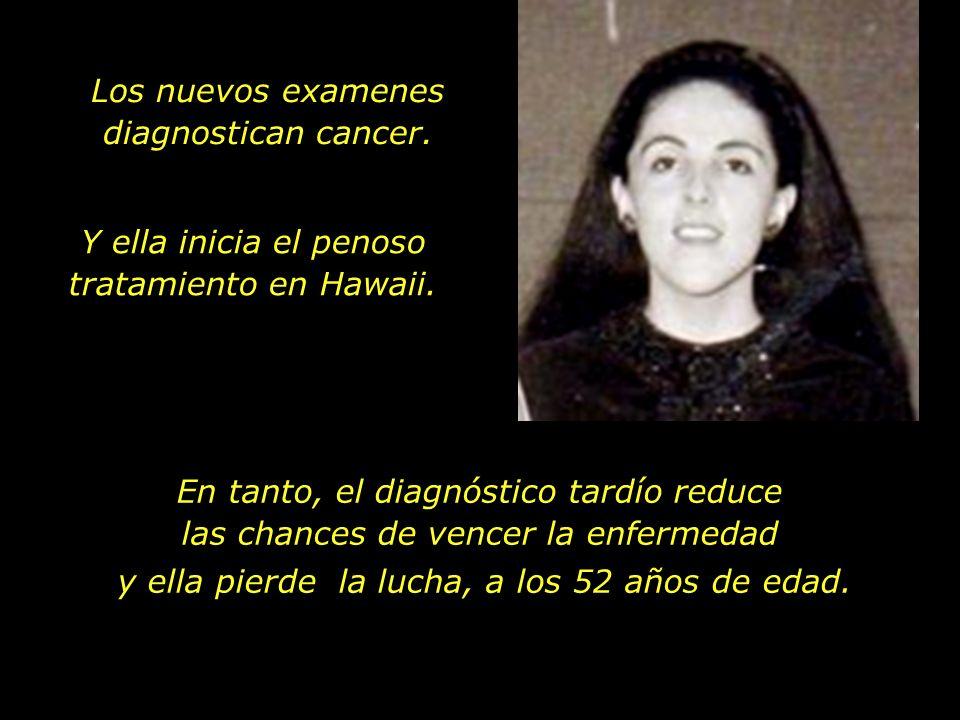 Los nuevos examenes diagnostican cancer.