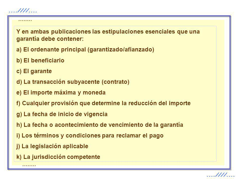 a) El ordenante principal (garantizado/afianzado) b) El beneficiario