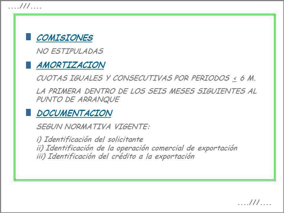 COMISIONES AMORTIZACION DOCUMENTACION ....///.... NO ESTIPULADAS