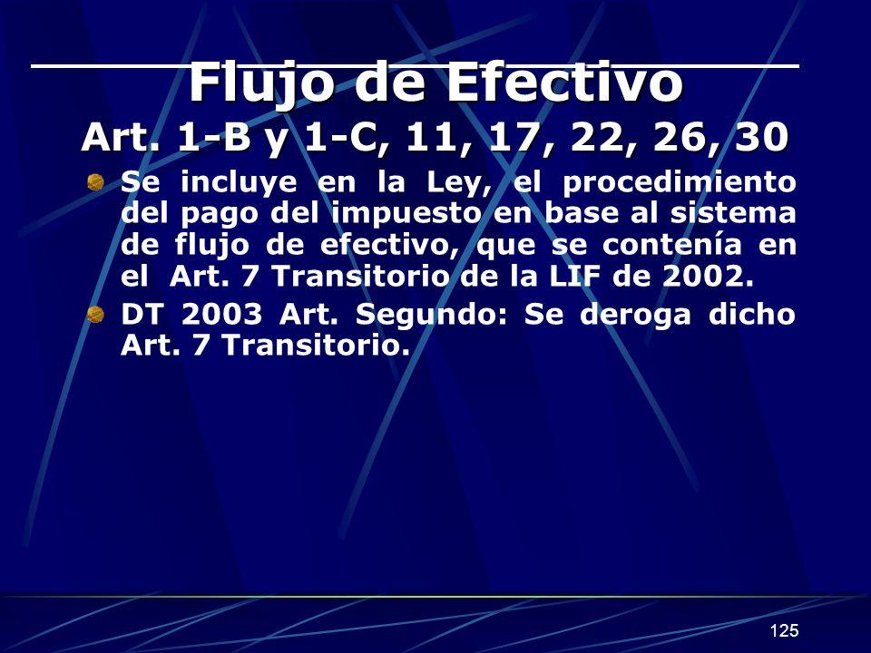 Flujo de Efectivo Art. 1-B y 1-C, 11, 17, 22, 26, 30