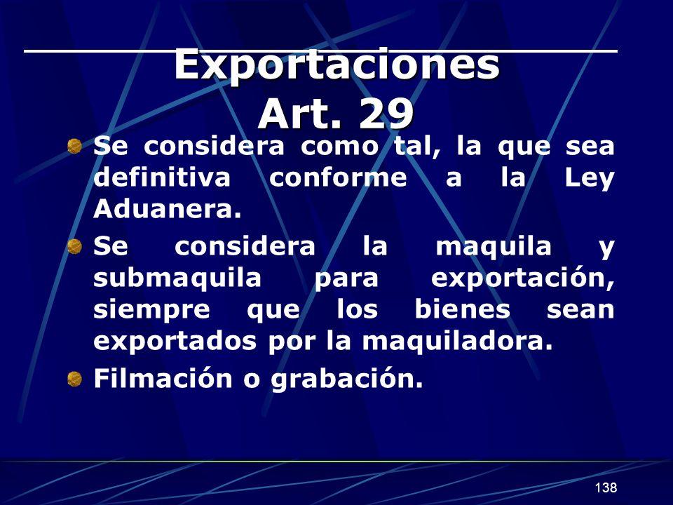 Exportaciones Art. 29 Se considera como tal, la que sea definitiva conforme a la Ley Aduanera.