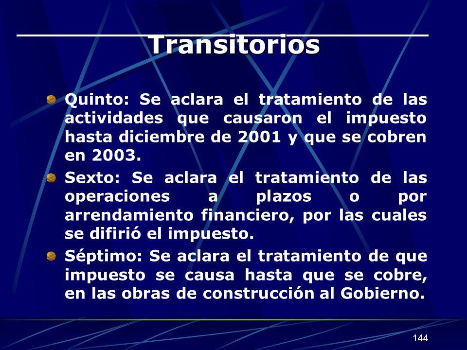 Transitorios Quinto: Se aclara el tratamiento de las actividades que causaron el impuesto hasta diciembre de 2001 y que se cobren en 2003.