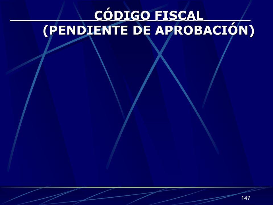 CÓDIGO FISCAL (PENDIENTE DE APROBACIÓN)