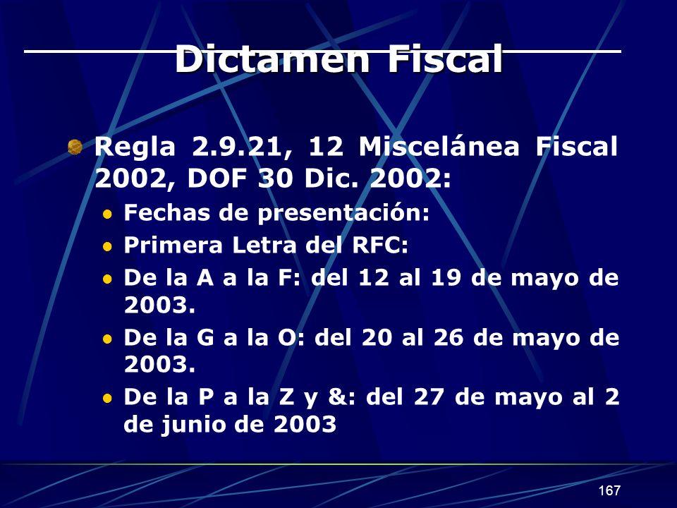 Dictamen Fiscal Regla 2.9.21, 12 Miscelánea Fiscal 2002, DOF 30 Dic. 2002: Fechas de presentación: