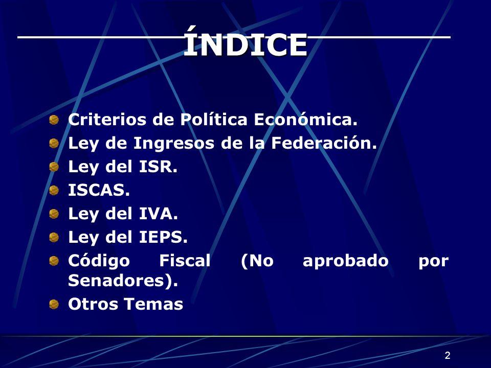 ÍNDICE Criterios de Política Económica.