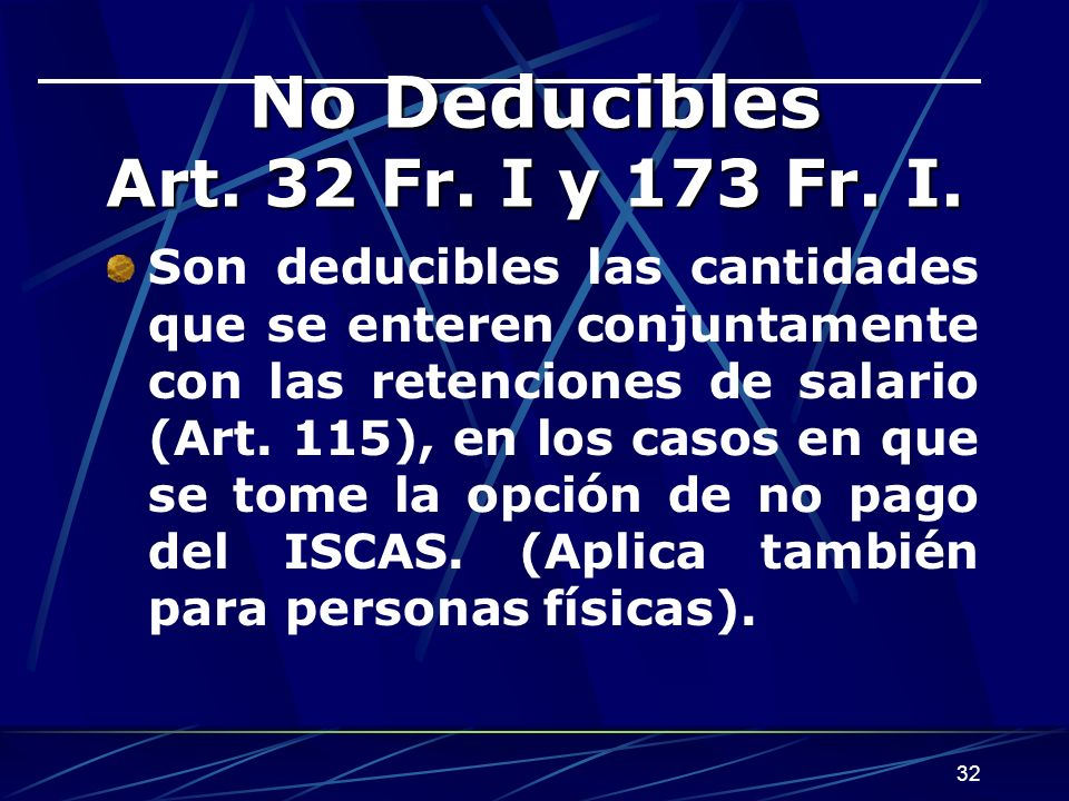 No Deducibles Art. 32 Fr. I y 173 Fr. I.