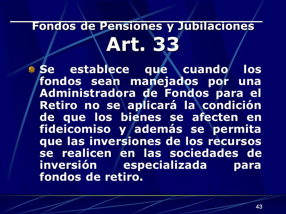 Fondos de Pensiones y Jubilaciones Art. 33