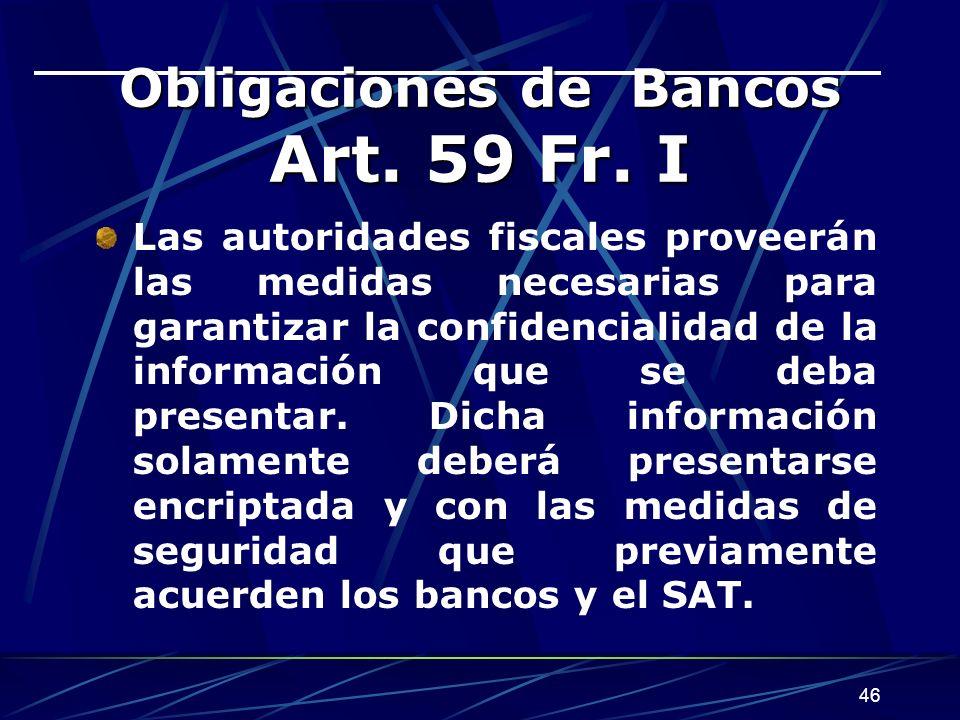Obligaciones de Bancos Art. 59 Fr. I