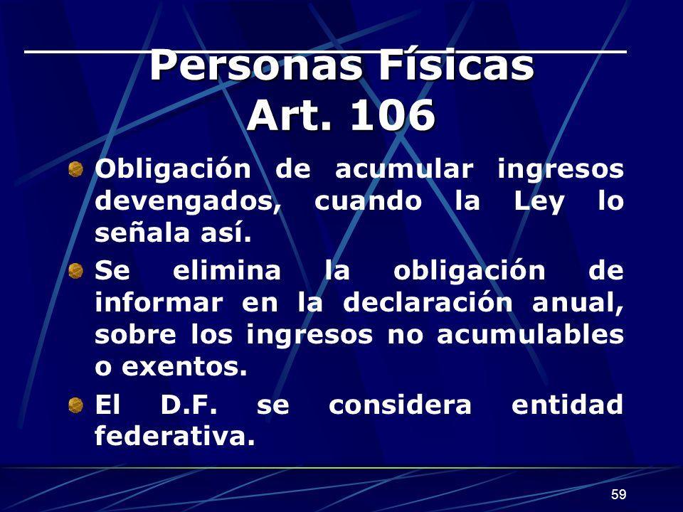 Personas Físicas Art. 106 Obligación de acumular ingresos devengados, cuando la Ley lo señala así.