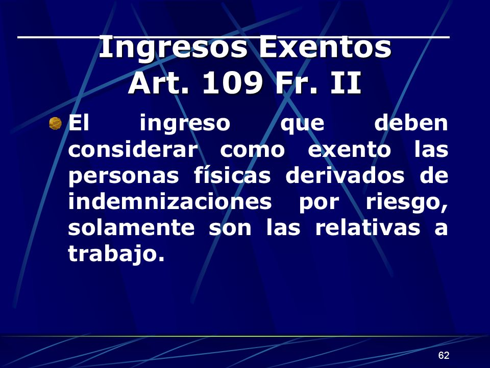 Ingresos Exentos Art. 109 Fr. II