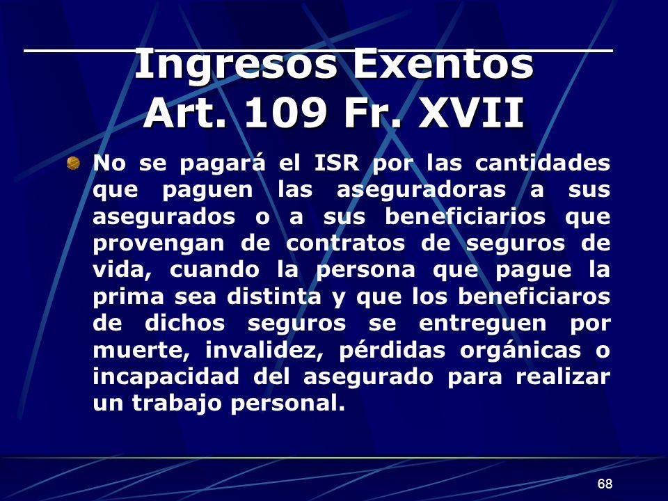 Ingresos Exentos Art. 109 Fr. XVII