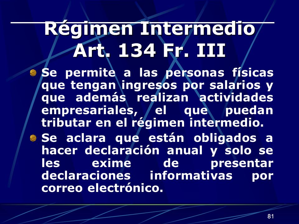 Régimen Intermedio Art. 134 Fr. III