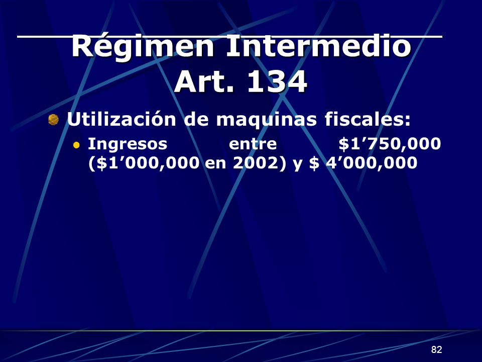 Régimen Intermedio Art. 134